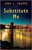 Substitute Me Lori L. Tharps