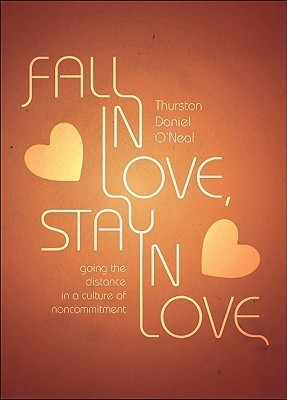Fall In Love, Stay In Love Thurston Daniel ONeal
