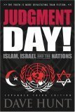 Judgment Day! Islam, Israel and the Nations Dave Hunt