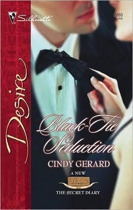 Black-Tie Seduction (Texas Cattlemans Club: The Secret Diary) (Silhouette Desire, #1665) Cindy Gerard