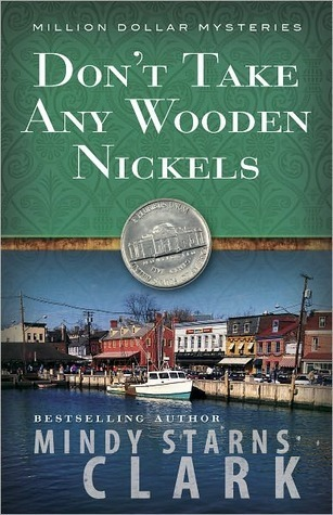 Dont Take Any Wooden Nickels (The Million Dollar Mysteries, #2) Mindy Starns Clark