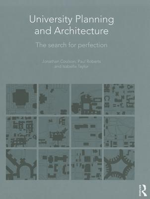 University Planning and Architecture: The Search for Perfection Jonathan Coulson