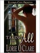 Taking it All (Torrid Love, #4)  by  Lorie OClare