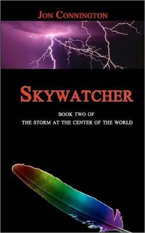 Skywatcher (The Storm at the Center of the World,  #2) Jon Connington