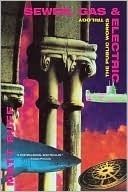 Sewer, Gas and Electric: The Public Works Trilogy  by  Matt Ruff