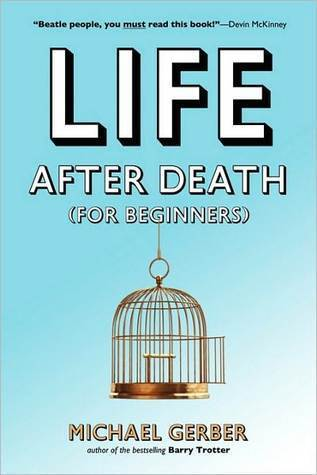 Life After Death For Beginners Michael Gerber