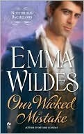 Our Wicked Mistake (Notorious Bachelors, #2) Emma Wildes