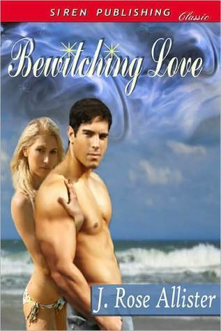 Bewitching Love  by  J. Rose Allister