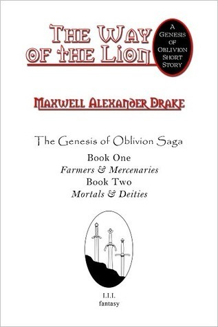 The Way of the Lion - A Genesis of Oblivion Saga Short  by  Maxwell Alexander Drake