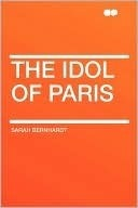 The Idol Of Paris Sarah Bernhardt