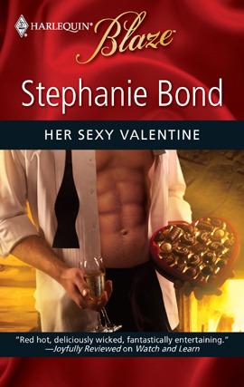 Her Sexy Valentine (Harlequin Blaze, #522) Stephanie Bond