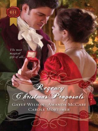 Regency Christmas Proposals: The Soldiers Christmas Miracle//Snowbound and Seduced//Christmas at Mulberry Hall  by  Gayle Wilson