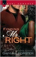 Finding Mr. Right Gwynne Forster