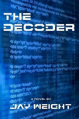 The Decoder (The Decoder Series) Jay Weight