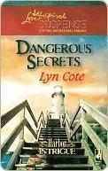 Dangerous Secrets (Steeple Hill Love Inspired Suspense #62) (Harbor Intrigue, #3) Lyn Cote