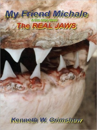 My Friend Michale a true story about the Real Jaws Kenneth Grimshaw