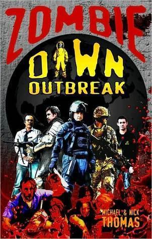 Zombie Dawn: Outbreak (Zombie Dawn, #1) Michael G. Thomas