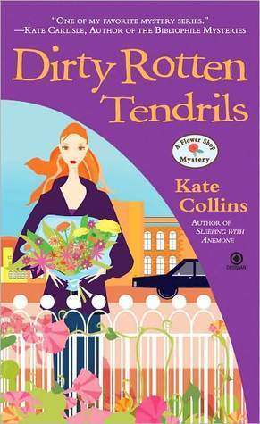 Dirty Rotten Tendrils (A Flower Shop Mystery, #10)  by  Kate Collins
