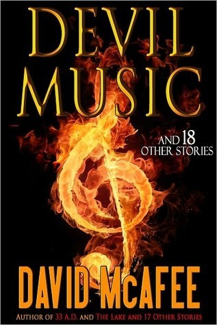 Devil Music and 18 Other Stories  by  David McAfee