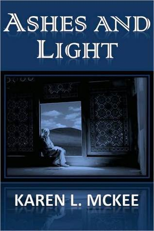 Ashes and Light  by  Karen L. McKee