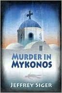 Murder in Mykonos (Andreas Kaldis, #1) Jeffrey Siger