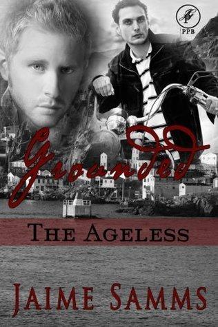 Grounded (The Ageless #2) Jaime Samms