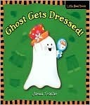 Ghost Gets Dressed! (Little Boo! Books) Janee Trasler