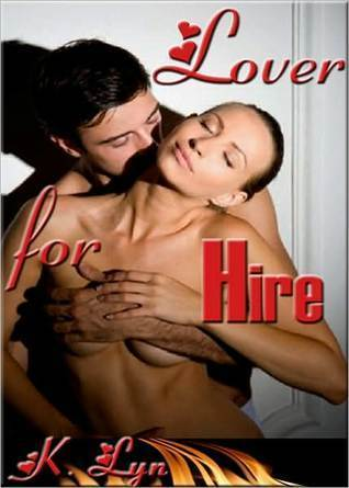 Lover for Hire  by  K. Lyn