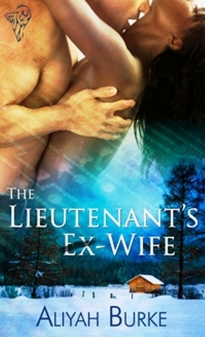 The Lieutenant's Ex-Wife (Code of Honour #2)  by  Aliyah Burke