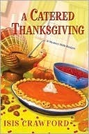 A Catered Thanksgiving (A Mystery with Recipes, #7)  by  Isis Crawford
