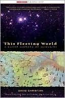This Fleeting World: A Short History of Humanity David Christian