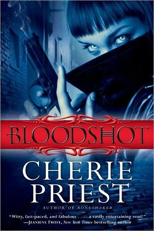 Bloodshot (Cheshire Red Reports, #1) Cherie Priest