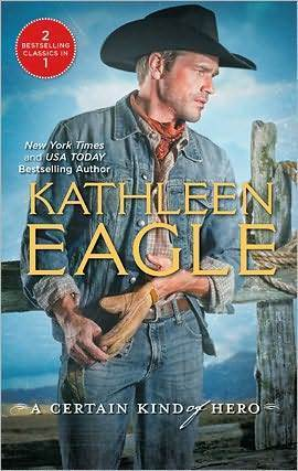A Certain Kind of Hero: Defender/Broomstick Cowboy  by  Kathleen Eagle