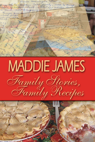 Family Stories, Family Recipes  by  Maddie James