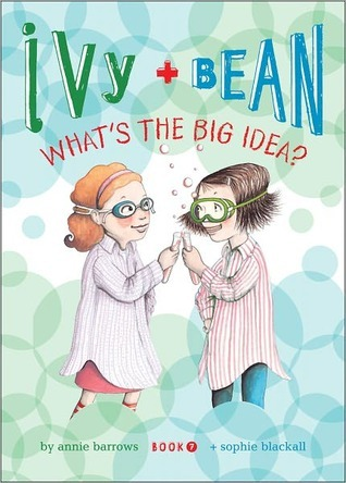 Ivy and Bean: Whats the Big Idea? (Ivy and Bean, #7) Annie Barrows