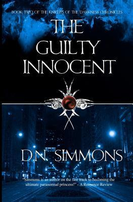 The Guilty Innocent (Knights of the Darkness Chronicles, #2) D.N. Simmons