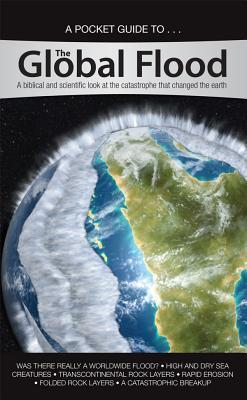 The Global Flood: A Biblical And Scientific Look At The Catrastrophe That Changed The Earth  by  Ken Ham
