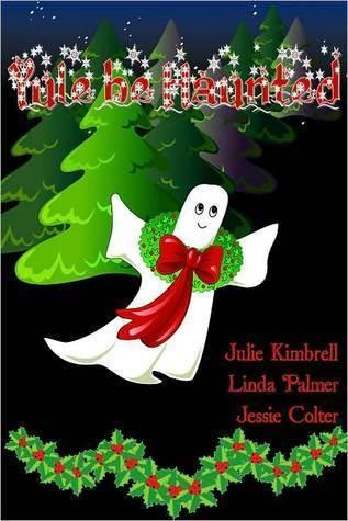 Yule be Haunted Julie Kimbrell