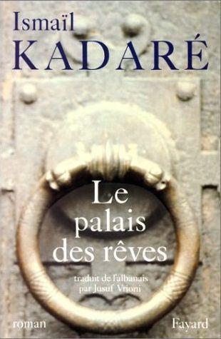 Le Palais Des Reves  by  Ismail Kadare