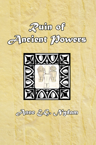 Ruin of Ancient Powers (Otherworld, #6) Anne E.G. Nydam
