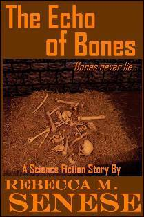 The Echo of Bones: A Science Fiction Story  by  Rebecca M. Senese