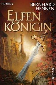 Elfenkönigin (Die Elfen #4)  by  Bernhard Hennen