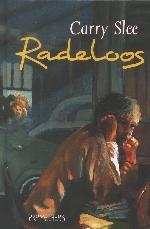 Radeloos  by  Carry Slee