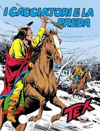 Tex n. 244: I cacciatori e la preda  by  Guido Nolitta