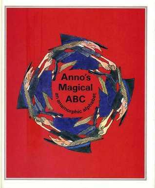 Annos Magical ABC: An Anamorphic Alphabet.  by  Mitsumasa Anno