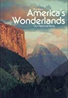 The New Americas Wonderlands: Our National Parks  by  National Geographic Society