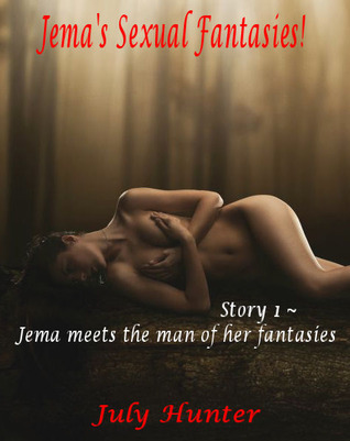 Jemas Sexual Fantasies!  by  July Hunter