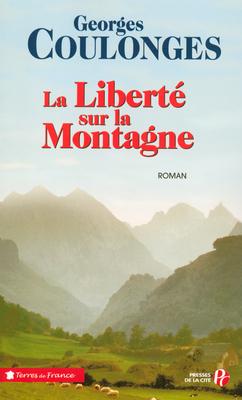La liberté sur la montagne (Les chemins de nos pères, #3) Georges Coulonges