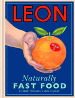 Leon: Naturally Fast Food: Book 2  by  Henry Dimbleby