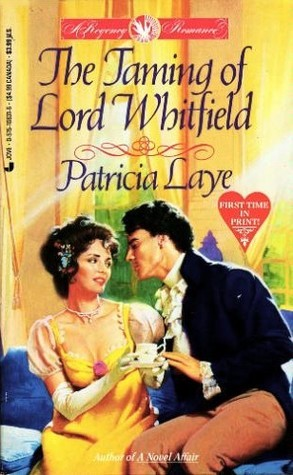 The Taming of Lord Whitfield Patricia Laye